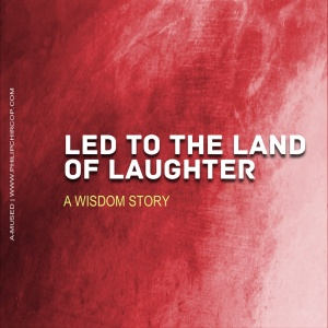 LED TO THE LAND OF LAUGHTER