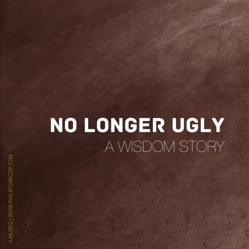 NO LONGER UGLY